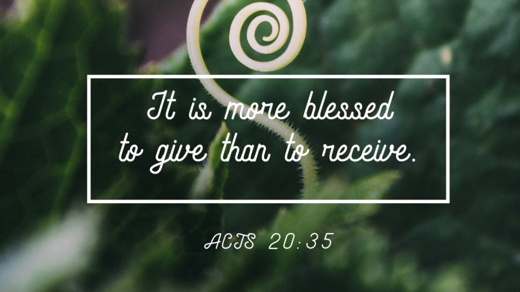 more blessed to give than receive Acts 20:35 atozmomm.com