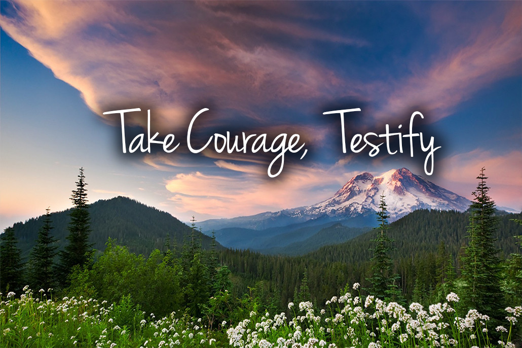 take courage testify atozmomm.com