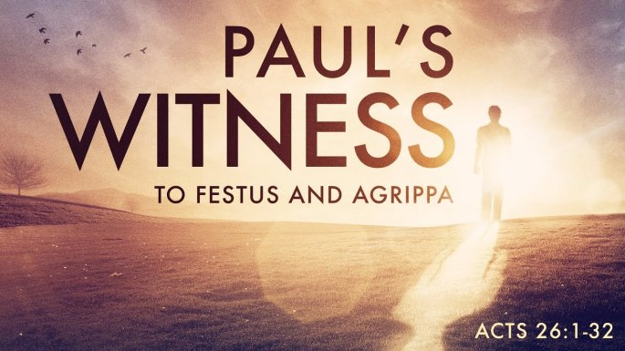 Paul's Witness to Festus & Agrippa Acts 25 atozmomm.com